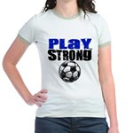 Play Strong Soccer Jr. Ringer T-Shirt