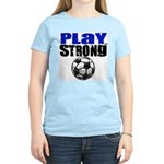 Play Strong Soccer Women's Light T-Shirt