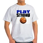 Play Strong Basketball Light T-Shirt