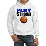 Play Strong Basketball Hooded Sweatshirt