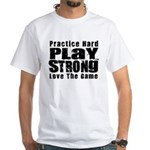 Practice Hard White T-Shirt