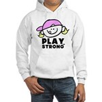 Play Strong Chick Hooded Sweatshirt