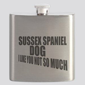 Sussex Spaniel Dog I Like You Not So Much Flask