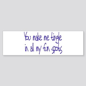 Make me Tingle Bumper Sticker