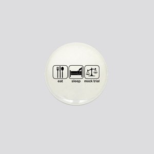 Eat Sleep Mock Trial Mini Button