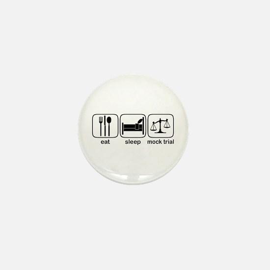 Eat Sleep Mock Trial Mini Button