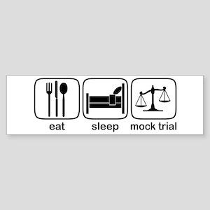 Eat Sleep Mock Trial Bumper Sticker