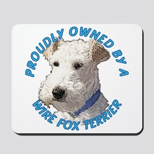 Proudly Owned Wire Fox Terrier Mousepad