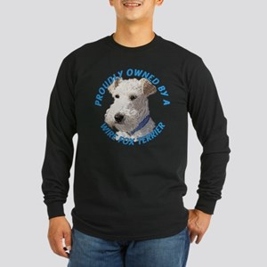 Proudly Owned Wire Fox Terrier Long Sleeve Dark T-