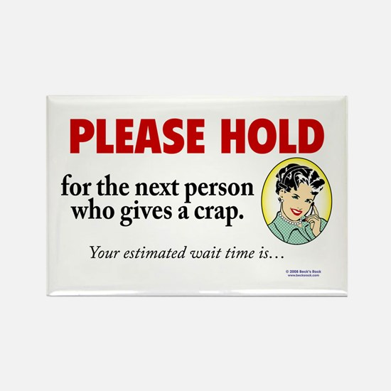 Magnet: Please hold for the next person...
