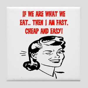 IF WE ARE WHAT WE EAT Tile Coaster