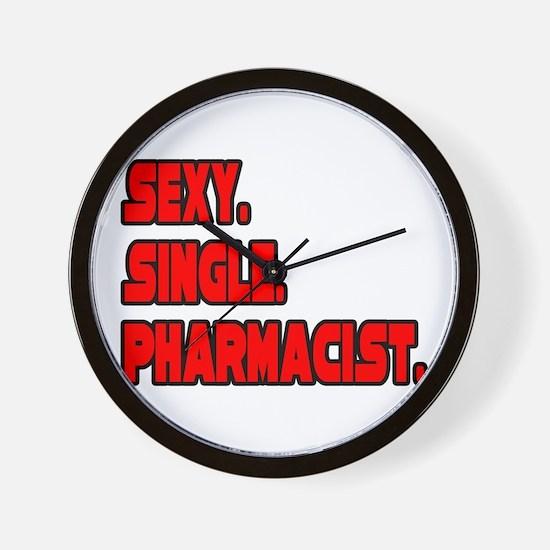 """""""Sexy. Single. Pharmacist."""" Wall Clock"""