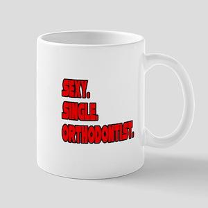 """Sexy. Single. Orthodontist."" Mug"
