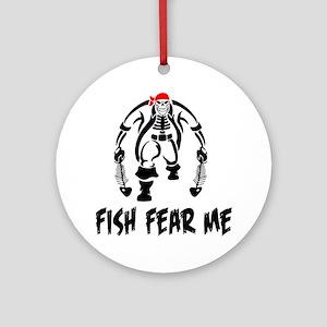 Fish Fear Me Pirate & Fish Ornament (Round)