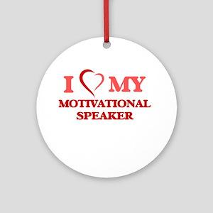 I love my Motivational Speaker Round Ornament