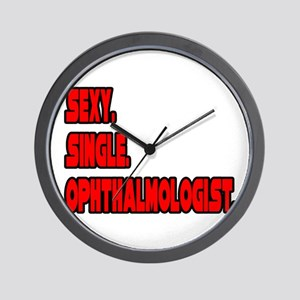 """Sexy. Single. Ophthalmologist."" Wall Clock"