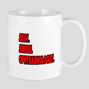 """Sexy. Single. Ophthalmologist."" Mug"