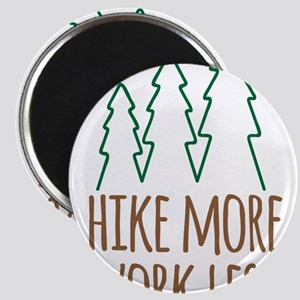 Hike More Work Less Magnets