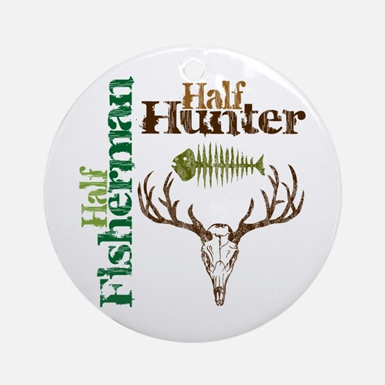 Half Fisherman. Half Hunter. Ornament (Round)