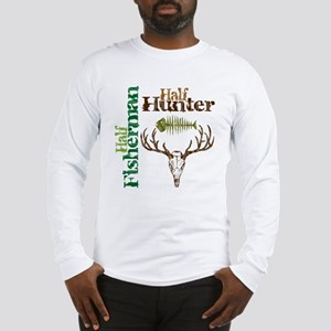 Half Fisherman. Half Hunter. Long Sleeve T-Shirt