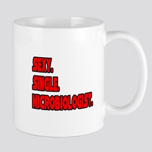 """""""Sexy Single. Microbiologist"""" Mug"""