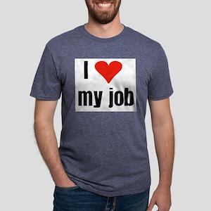 I Love my Job Ash Grey T-Shirt
