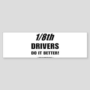1/8th drivers Bumper Sticker