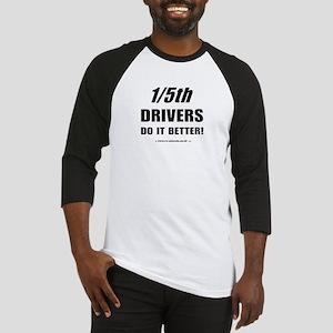 1/5th drivers Baseball Jersey