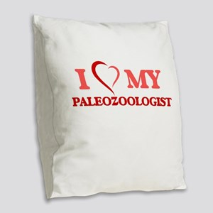 I love my Paleozoologist Burlap Throw Pillow