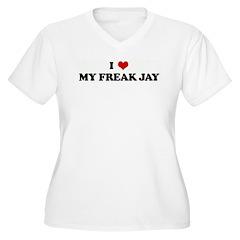 I Love MY FREAK JAY T-Shirt