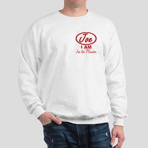 I AM Joe the Plumber Sweatshirt