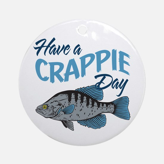 Have a Crappie Day! Ornament (Round)