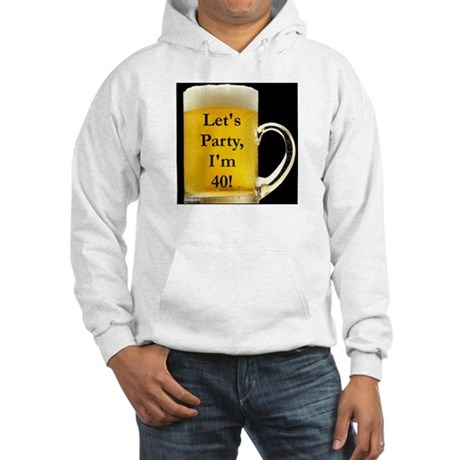 Let's Party I'm 40! Hooded Sweatshirt