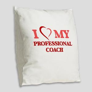 I love my Professional Coach Burlap Throw Pillow