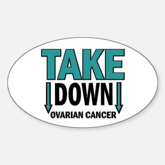 Take Down Ovarian Cancer 1 Oval Decal