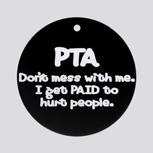 Don't Mess With PTAs 2 Ornament (Round)