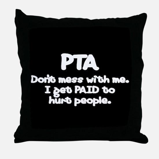 Don't Mess With PTAs 2 Throw Pillow