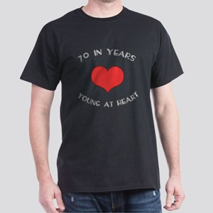 70 Young At Heart Birthday Dark T-Shirt