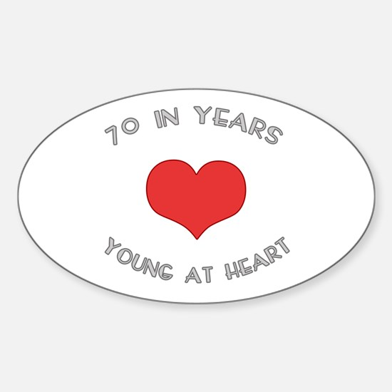 70 Young At Heart Birthday Oval Decal