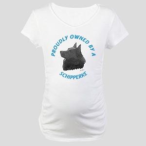 Proudly Owned Schipperke Maternity T-Shirt
