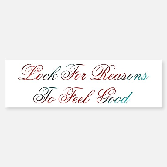 Look For Reasons Design #400 Bumper Bumper Bumper Sticker