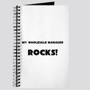 MY Wholesale Manager ROCKS! Journal