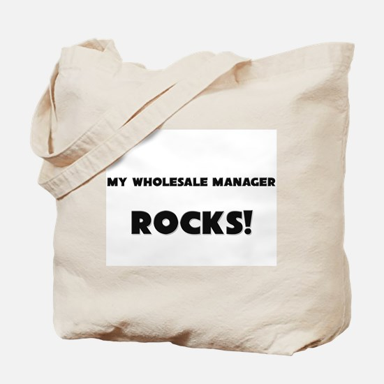 MY Wholesale Manager ROCKS! Tote Bag