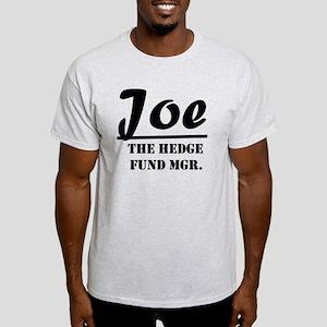 Joe The Hedge Fund Mgr. Light T-Shirt