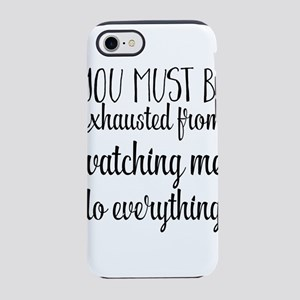 You must be exhausted from w iPhone 8/7 Tough Case