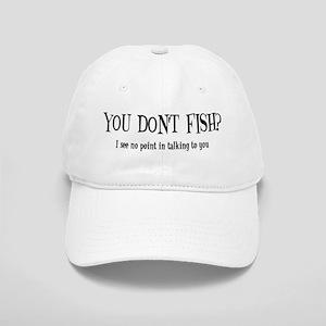 You Don't Fish? Cap