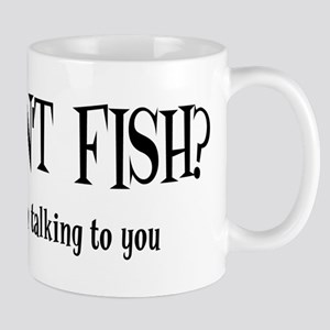 You Don't Fish? Mug