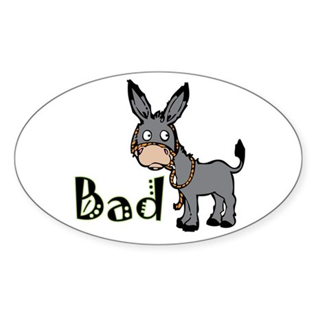 Bad Ass T-Shirts, Gifts & App Oval Sticker