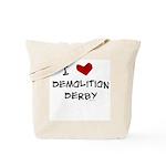 I love demolition derby Tote Bag