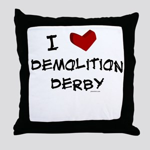 I love demolition derby Throw Pillow